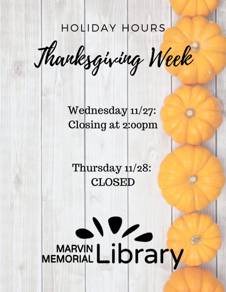 CLOSING at 2:00 PM @ Marvin Memorial Library