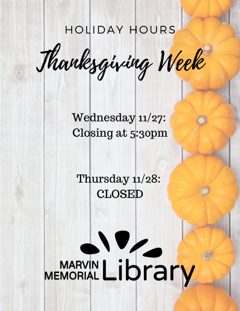 CLOSED- Happy Thanksgiving! @ Marvin Memorial Library